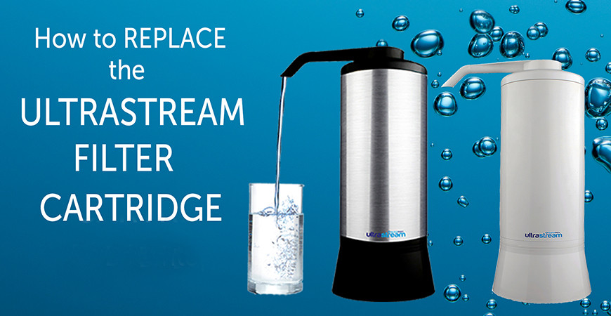 How to Replace the UltraStream Water Filter