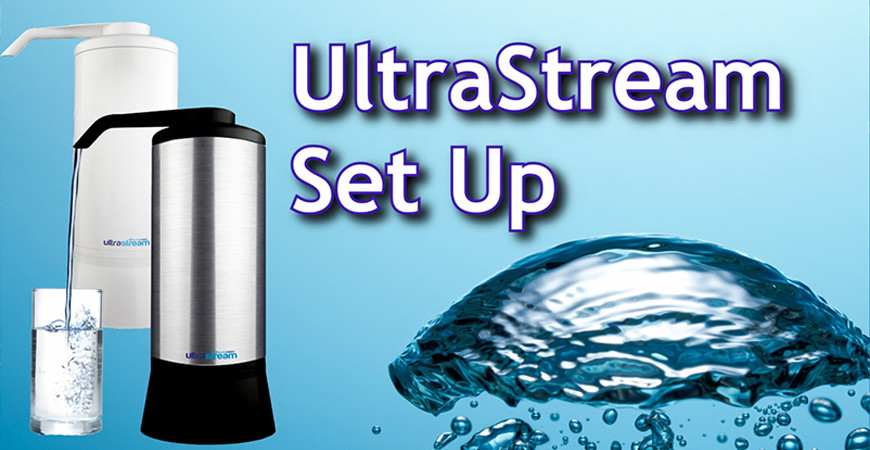 UltraStream Water Filter - Set Up Instructions